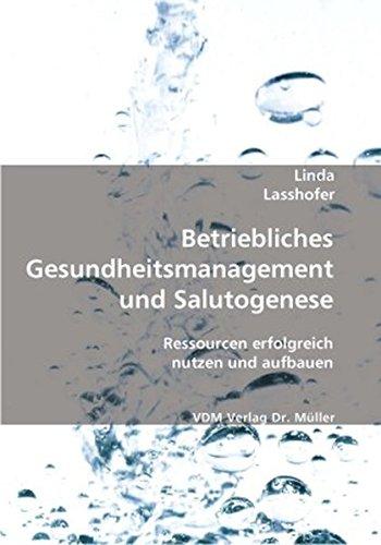 9783865509222: Betriebliches Gesundheitsmanagement und Salutogenese: Ressourcen erfolgreich nutzen und aufbauen