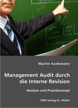 9783865509574: Management Audit durch die Interne Revision: Analyse und Praxiskonzept
