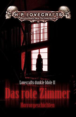 9783865520883: Lovecrafts dunkle Idole 02. Das rote Zimmer