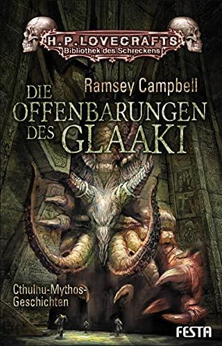 9783865522764: Die Offenbarungen des Glaaki: Ramsey Campbells beste Erz�hlungen zum Cthulhu-Mythos