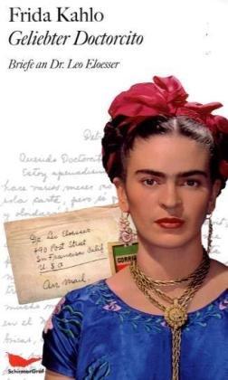 Geliebter Doctorcito: Briefe an Dr. Leo Eloesser Frida Kahlo; Carlos Monsiváis; Lisa Grüneisen and Jochen Staebel