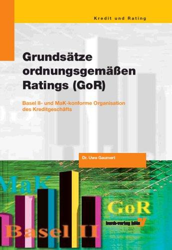 Grundsätze ordnungsgemäßen Ratings (GoR). Basel II- und MaK-konforme Organisation ...