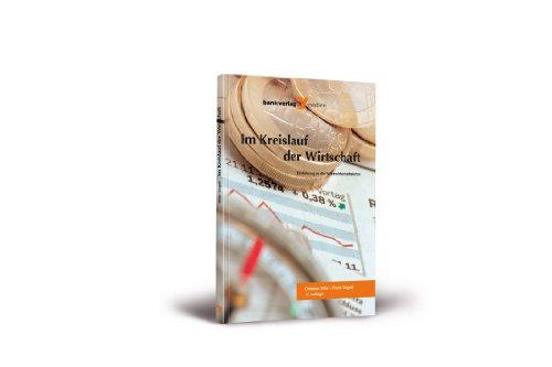 9783865562180: Im Kreislauf der Wirtschaft : Einfuhrung in die Volkswirtschaftslehre