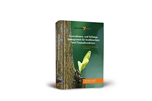 Generationen- und Stiftungsmanagement für Kreditinstitute und Finanzdienstleister: Klaus ...