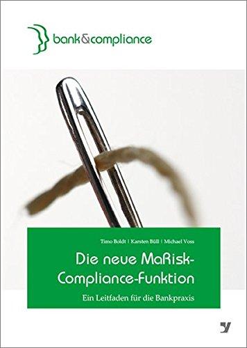 Die neue MaRisk-Compliance-Funktion: Ein Leitfaden für die Bankpraxis (Hardback): Timo Boldt, ...