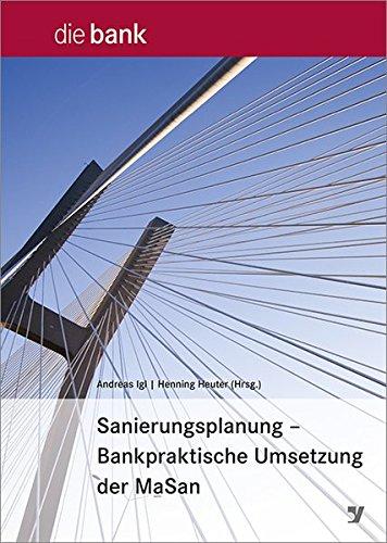Sanierungsplanung - Bankpraktische Umsetzung der MaSan: Andreas Igl, Henning Heuter
