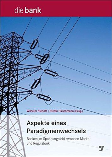 9783865564580: Aspekte eines Paradigmenwechsels: Banken im Spannungsfeld zwischen Markt und Regulatorik
