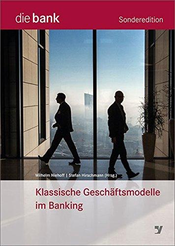 Klassische Geschäftsmodelle im Banking: Niehoff Wilhelm, Hirschmann