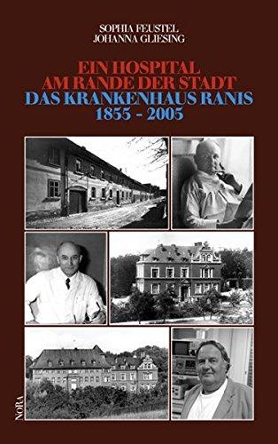 9783865570840: Ein Hospital am Rande der Stadt: Das Krankenhaus Ranis 1855 - 2005
