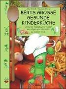 9783865590138: Berts grosse gesunde Kinderküche