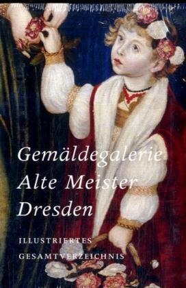 9783865600066: Gemaldegalerie Alte Meister Dresden, Band II: Illustriertes Gesamtverzeichnis