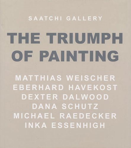 Saatchi Gallery: The Triumph of Painting (v. 3): Meghan Dailey; Inka Essenhigh; Dexter Dalwood; ...