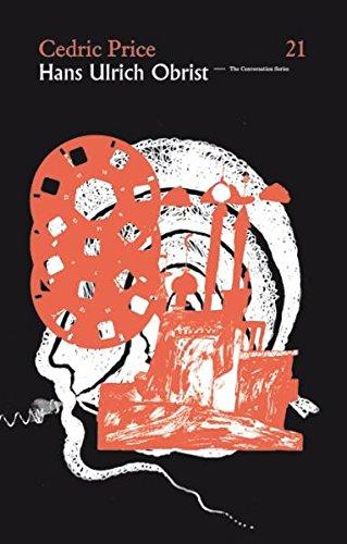 Hans Ulrich Obrist & Cedric Price: The Conversation Series: Cedric Price, Hans Ulrich Obrist (...