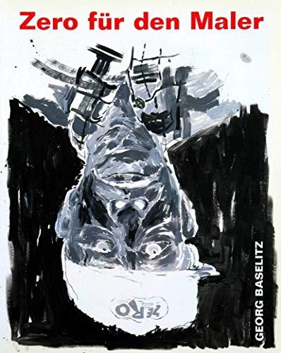 9783865601438: Georg Baselitz: Zero Fur Den Maler