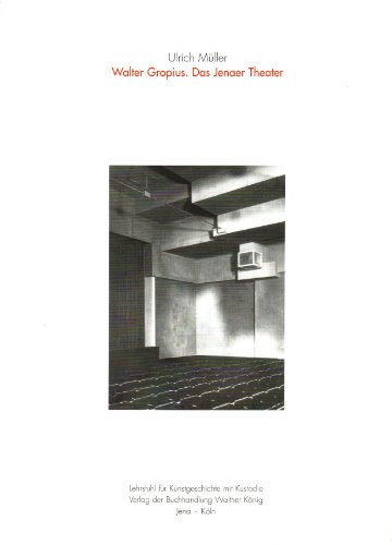Walter Gropius. Das Jenaer Theater. [24. September bis 1. November 2005, Neue Galerie am ...