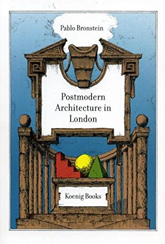 9783865601735: A Guide to Postmodern Architecture in London: Pablo Bronstein