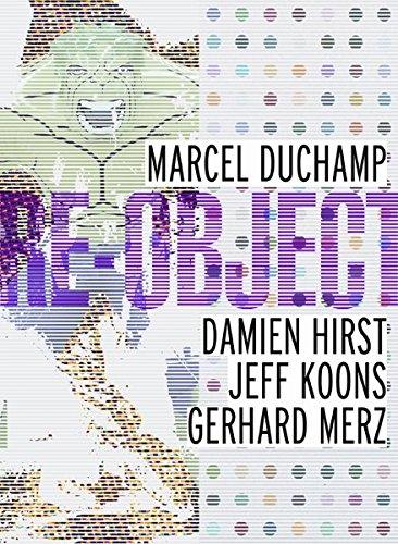 9783865601810: Re-object: Marccel Duchamp, Damien Hirst, Jeff Koons, Gerhard Merz: 1