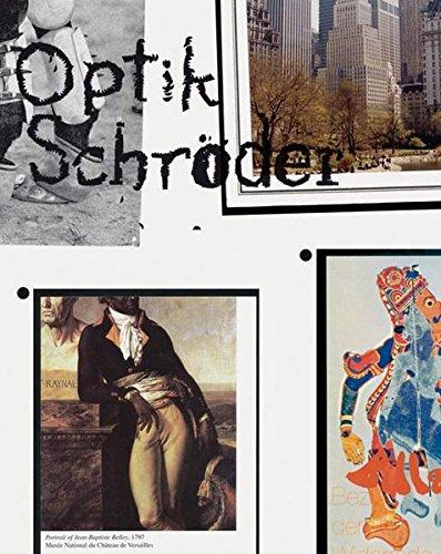 Optik Schröder. [Werke aus der Sammlung Alexander Schröder 04.03. - 30.04.2006, ...