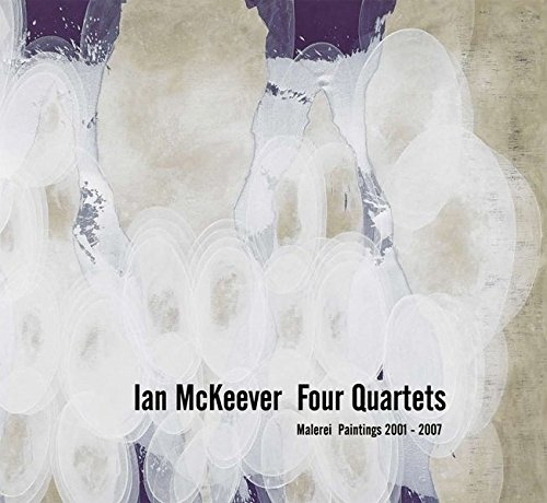 9783865602695: Ian McKeever: Four Quartets: Malerei Paintings 2001-2007