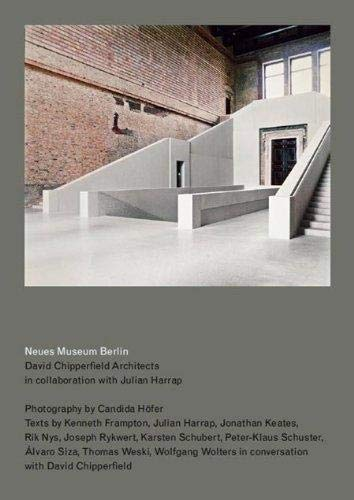 9783865603531: Neues Museum Berlin: By David Chipperfield Architects in Collaboration with Julian Harrap