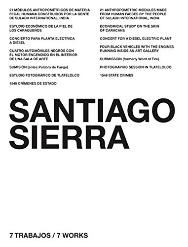7 trabajos / 7 works. Santiago Sierra: Sierra, Santiago: