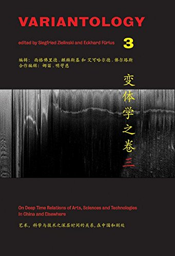 "Variantology 3: On Deep Time. Relations of Arts, Sciences and Technologies in China and Elsewhere"" (Kunstwissenschaftliche Bibliothek) (3865603661) by Siegfried Zielinski; Arianna Borrelli; Francesca Bray; Chen Cheng-Yi"