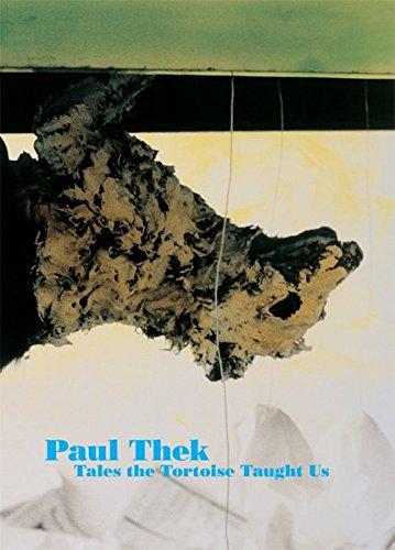 9783865603906: Paul Thek: Tales the Tortoise Taught Us