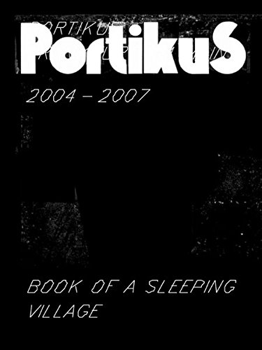 Portikus 2004-2007: Book of a Sleeping Village: Birnbaum, Daniel; Dietrich, Nikola