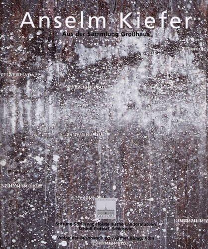 9783865604538: Anselm Kiefer: Objekte, Gemalde Und Arbeiten Auf Papier Aus Der Sammlung Grosshaus