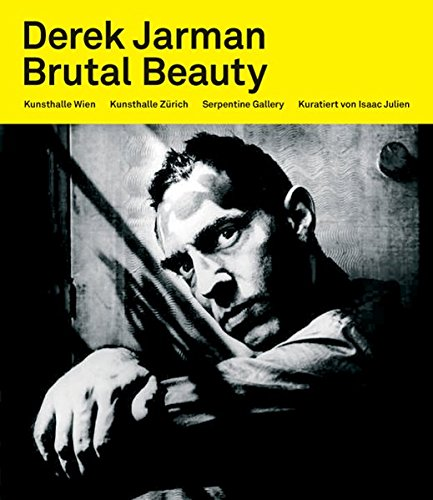 9783865604781: Derek Jarman. Brutal Beauty