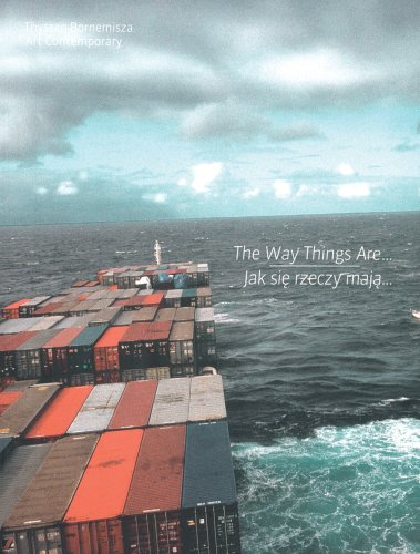 The Way Things Are: Works from the Thyssen-Bornemisza Art Contemporary Collection (3865604854) by Andrzej Stasiuk; Daniel Muzyczuk; Daniela Zyman; Francesca von Habsburg; Saskia Sassen
