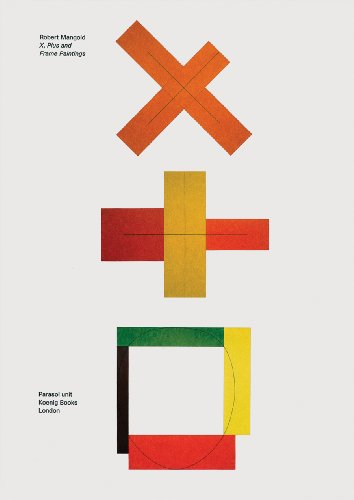 9783865606259: Robert Mangold: X, Plus and Frame Paintings: Works from the 1980s