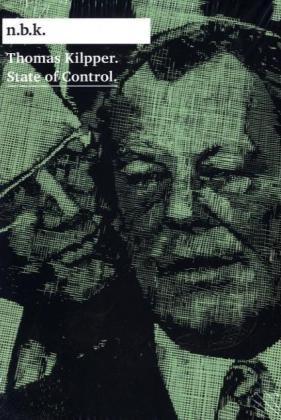 9783865606433: Thomas Kilpper. State of Control: n.b.k Ausstellungen