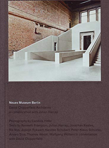 9783865607041: Neues Museum, Berlin: David Chipperfield Architects in Collaboration with Julian Harrap. Photographed by Candida Höfer.