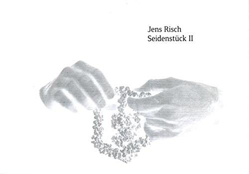 9783865607300: Jens Risch: Seidenstuck II