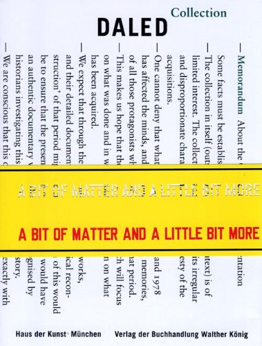 9783865607638: A Bit of Matter and a Little Bit More: The Collection and Archives of Herman and Nicole Daled 1966 - 1978: The Collection and the Archives of Herman and Nicole Daled