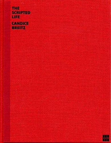 Candice Breitz : The Scripted Life. - Oeuvreverzeichnis der Videoinstallationen 1999 - 2010. - Enwezor, Okwui; Von Bismarck, Beatrice; Schmitz, Edgar
