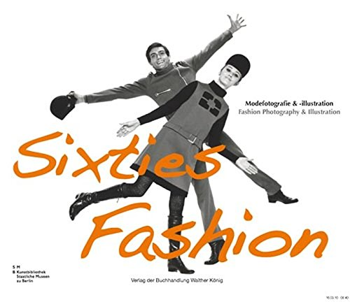 Sixties Fashion: Wullen, Moritz, Rasche, Adelheid, Hildegard, Ringena
