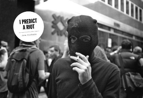 Jane Stockdale: I Predict A Riot: Walther KÃ nig, KÃ ln/Koenig Books, London