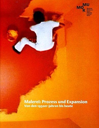 Painting, Process & Expansion: Köb, Edelbert; Fuchs, Rainer; Gebetsroither, Ines; Hubmann, ...