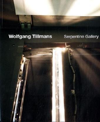 9783865608536: Wolfgang Tillmans: (Serpentine Gallery)