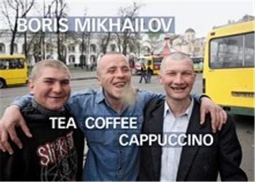 Boris Mikhailov. Tea Coffee Capuccino: Boris Mikhailov