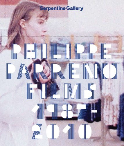 Philippe Parreno: Films 1987-2010: Serpentine Gallery: Philippe Parreno; Editor-Karen