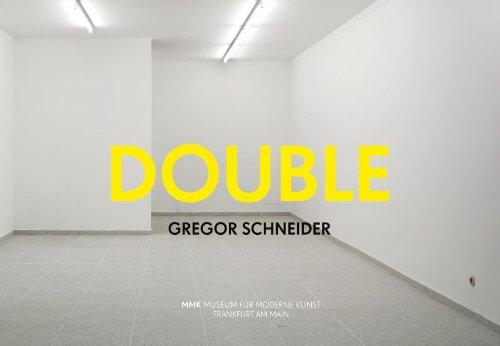 Gregor Schneider: Double: Gaensheimer, Susanne