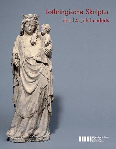 9783865681362: Lothringische Skulptur des 14. Jahrhunderts. Ausstellungskatalog