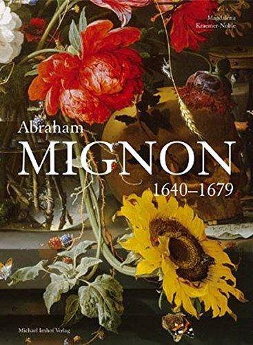 Abraham Mignon 1640-1679 (Studien Zur Internationalen Kunst-: Magdalena Kraemer-Noble (Autor)