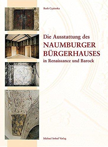 9783865681782: Die Ausstattung des Naumburger B+a-+rgerhauses in