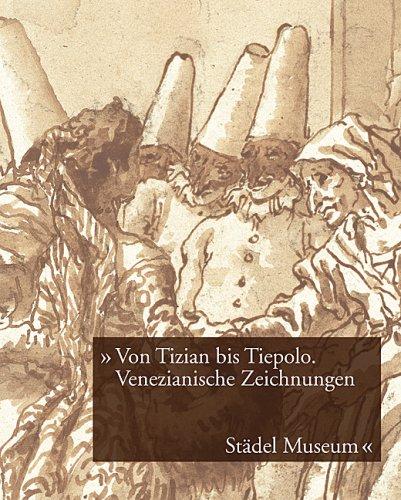9783865681980: Von Tizian Bis Tiepolo Venezianische Zeichnungen Des 15. Bis 18. Jahrhunderts Aus Der Graphischen Sammlung Im Stadel Museum
