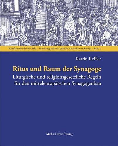 Ritus und Raum der Synagoge: Liturgische und: Katrin Keßler
