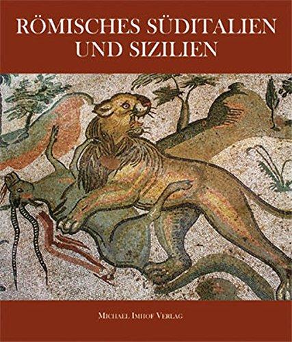 Römisches Süditalien und Sizilien. Kunst und Kultur: Coarelli, Filippo [Hrsg.]